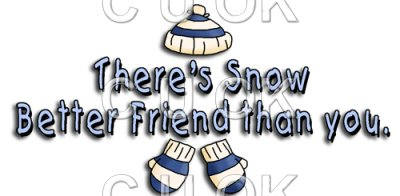 REF717- Snow Friend Better Than You